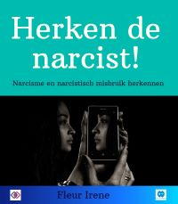 Herken de narcist! Narcisme en narcistisch misbruik herkennen.